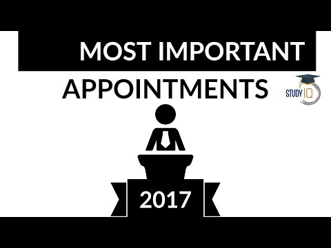 Most Important Appointments of 2017 - National & International - January to October Current Affairs