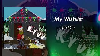 KYDD- My Wishlist