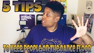 5 TIPS TO KEEP PEOPLE ON THE DANCE FLOOR | DJ TIPS | #LiXxerExperience TV