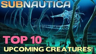 Repeat youtube video TOP 10 Most Anticipated Upcoming SUBNAUTICA Creatures! | Subnautica