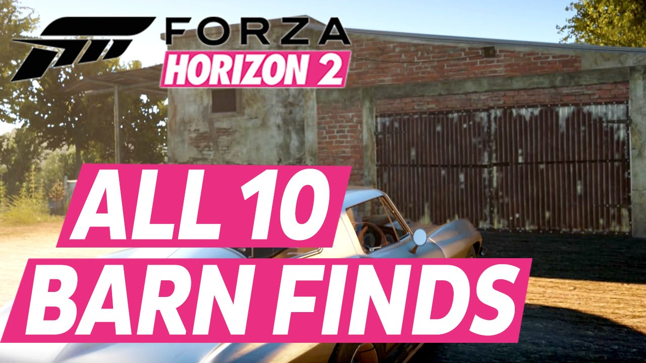 Forza Horizon 2 All Barn Finds Car Locations Youtube