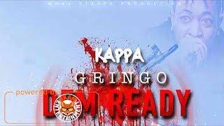 Kappa - Gringo Dem Ready - April 2018