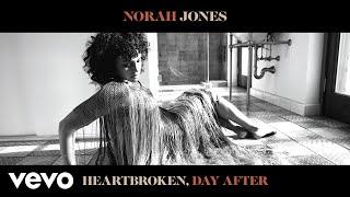 Norah Jones - Heartbroken, Day After (Audio)