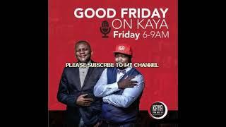 Skhumba And Ndumiso   Good friday on Kaya Fm   16 February 2018   HD part 2