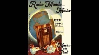 XEN...RADIO MUNDO...MÉXICO.