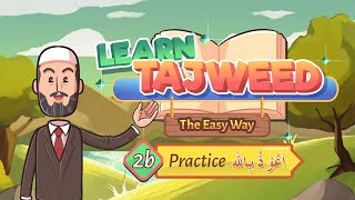 Lesson – 2b | Practice for اَعُوْذُ بِاللهِ | Learn Tajweed – the Easy Way
