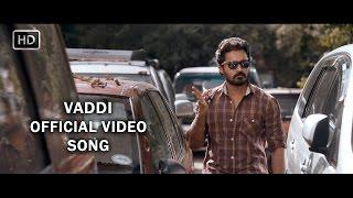 Vaddi Official Full Video Song | Director