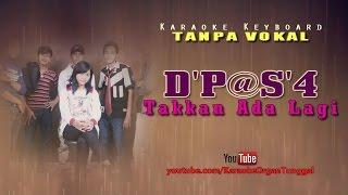 Download D'Paspor - Takkan Ada Lagi   Karaoke Keyboard Tanpa Vokal