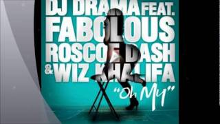 DJ Drama ft Fabolous Wiz Khalifa and Roscoe Dash - Oh My - Screwed & Chopped By DJDemand