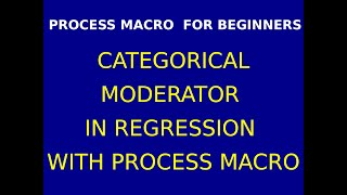 50  Categorical Moderator in Regression with Process Macro Part 1