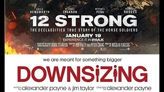 12 Strong & Downsizing: Watch one skip the other