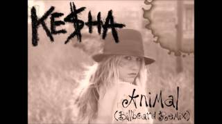 Ke$ha -  Animal (Billboard Remix Remastered)
