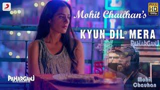 Kyun Dil Mera I Mohit Chauhan I Paharganj I Ajay Singha I RomanticSongstatus NewSongStatus