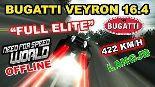 """NFS World OFFLINE Bugatti Veyron 16.4 """"Full Elite"""" 422 KM/H [LANGJB]"""