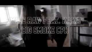 MIKE RAW FEAT. KAKA - BIG SMOKE #CPH