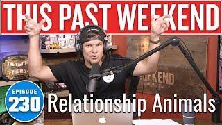 Relationship Animals | This Past Weekend w/ Theo Von #230
