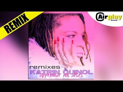 Katrin Quinol - Apprivoiser Nos Désirs (Djs Danny Milano & Gigi Cerin Radio Remix)