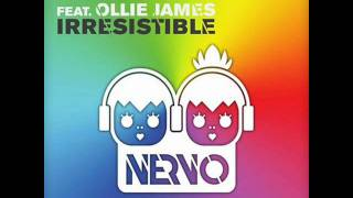 Nervo feat  Ollie James   Irresistible Radio Edit