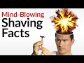 10 Mind-Blowing Shaving Facts You Don't Know | Beard Taxes? | 5,000 Year-Old Razor?
