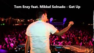 Tom Enzy feat. Mikkel Solnado - Get Up  ( letras / Lyrics / Paroles )