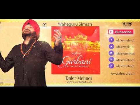 Waheguru Simran |Best Best Shabad Gurbani Kirtan | Daler MehndiDRecords