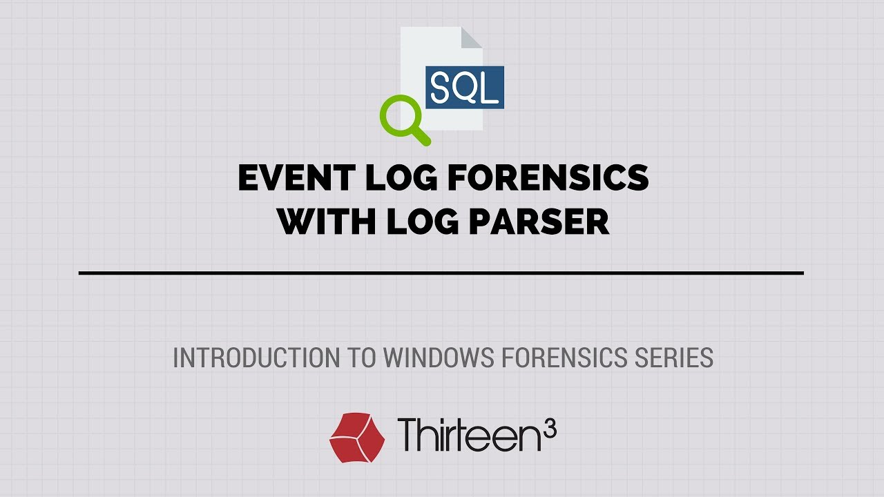 Event Log Forensics with Log Parser