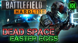Secret Easter Eggs: Battlefield Hardline Dead Space Easter Eggs and References Guide (BFH)