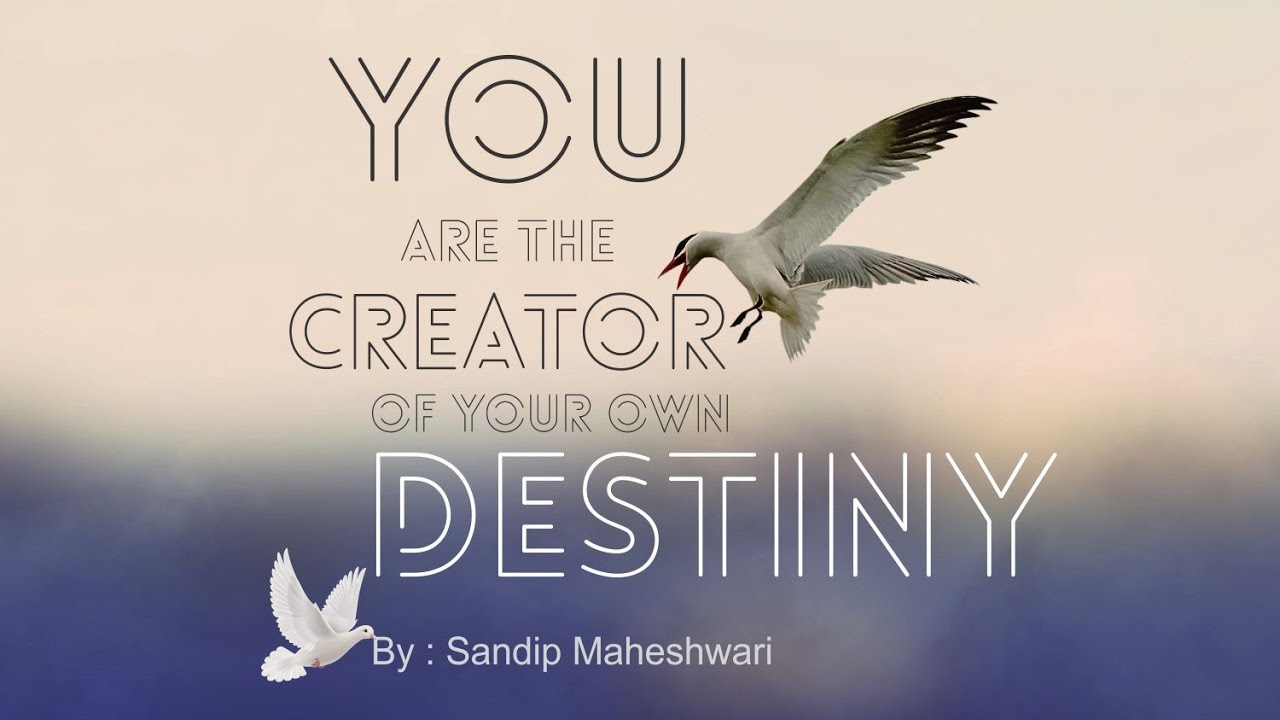 c1d47e2d9e733 YOU ARE THE CREATOR OF YOUR OWN DESTINY | in Hindi | By - Sandip Maheshwari