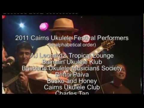 CAIRNS UKULELE FESTIVAL 2011 Highlights video full version