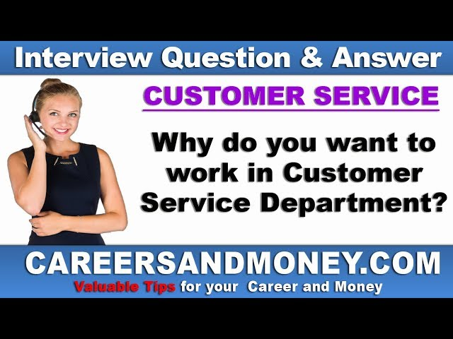 Why do you want to work in Customer Service? Customer Service