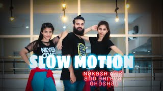 Slow Motion | Nakash Aziz and Shreya Ghoshal | Dance Choreography by Hemant
