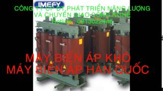 Máy biến áp khô, Máy biến áp dầu, máy biến áp nhập khẩu từ Hàn Quốc