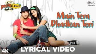 Main Tera Dhadkan Teri Lyrical Ajab Prem Ki Ghazab Kahani | Ranbir Kapoor, Katrina Kaif