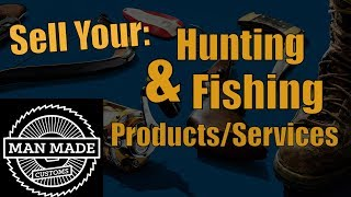 Sell your Hunting & Fishing Products | Man Made Customs