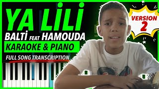 Ya Lili - Balti feat Hamouda (KARAOKE) Full Version with Vocal & Piano Transcription