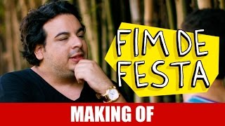 Vídeo - Making Of – Fim de Festa