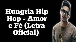 Hungria Hip Hop - Amor e Fé (Letra Oficial)