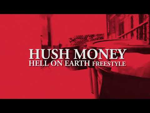HUSH MONEY | HELL ON EARTH FREESTYLE | OFFICIAL VIDEO