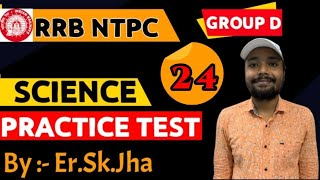 RRB NTPC/GROUP -D SCIENCE TEST - 24