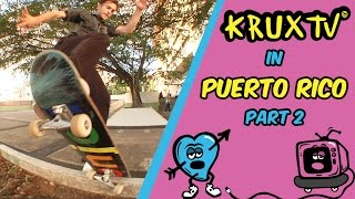 Krux In Puerto Rico! Part 2