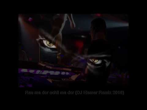 Rau ma dor ochii ma dor (DJ Elemer Remix 2016)