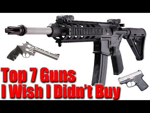 Top 7 Guns I Wish I Didn't Buy