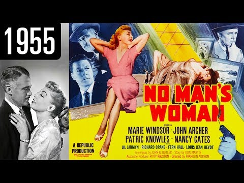 No Man's Woman - Full Movie - GREAT QUALITY (1955)