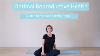 10 min Fertility Yoga By Optimal Reproductive Health
