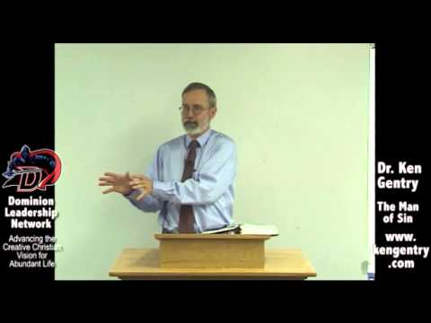 Ken Gentry on 2 Thessalonians 2 - The Man of Lawlessness