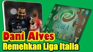 Video Dani Alves Disregard The Italian League download MP3, 3GP, MP4, WEBM, AVI, FLV Januari 2018