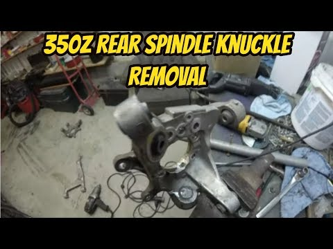 350z rear spindle knuckle assembly removal