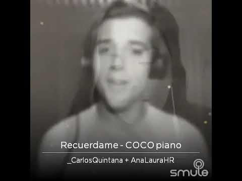 Recuérdame /Coco piano / SMULE por Carlos Quintana y Ana Laura Holguín