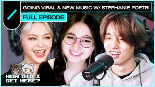 Going Viral and New Music with Stephanie Poetri | HDIGH Ep. #45