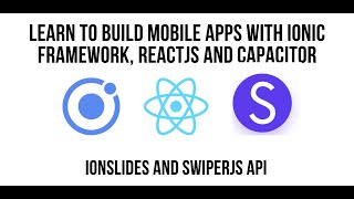 Creating Slides with ReactJS and Ionic Framework - Accessing The Full SwiperJS API